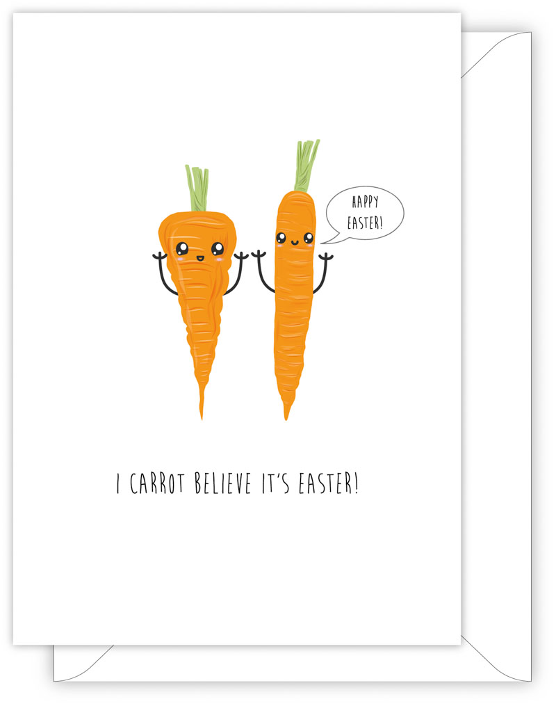 EASTER CARD - I CARROT BELIEVE IT'S EASTER!